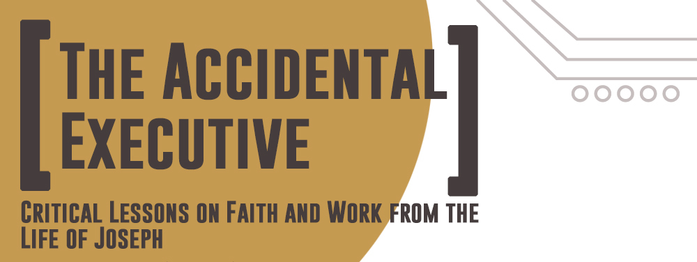 The Accidental Executive: Critical Lessons on Faith and Work from the Life of Joseph @ Cru Main Hall (Level 3), #04-01 Cru Centre | Singapore | Singapore
