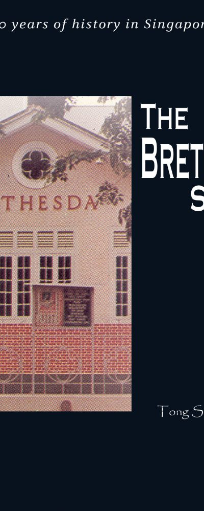 The Brethren Story – 150 years of history in Singapore