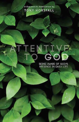 Book Review: Attentive to God – Being Aware of God's Presence in Daily Life